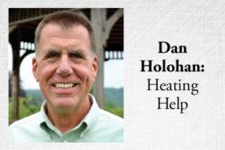 Dan Holohan: Heating Help