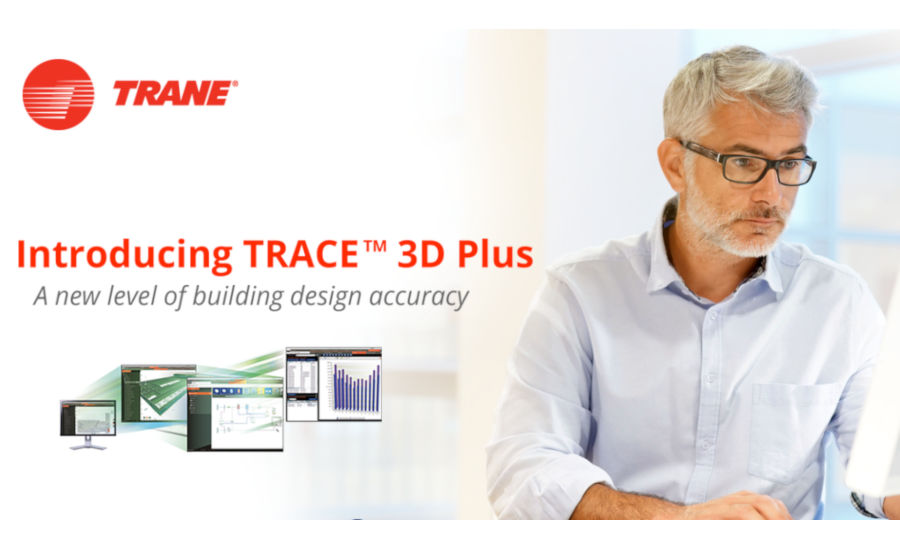 Introducing TRACE™ 3D Plus: A New Level of Building Design Accuracy with Trane
